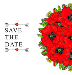 Hand drawn poppy bouquet save the date vector