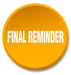 Final reminder orange round flat isolated push vector