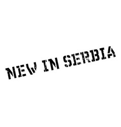 New in serbia rubber stamp vector