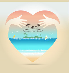 Beautiful seascape summer in heart with hug hand vector
