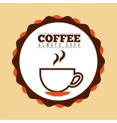 Coffee always good stamp vector