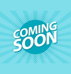 coming soon retro vintage poster promotion flyer vector image