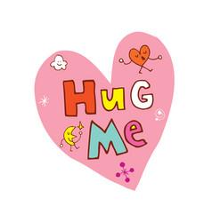 Hug me vector