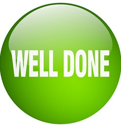Well done green round gel isolated push button vector