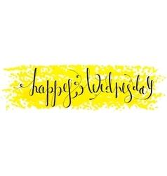 Handwritten inscription happy wednesday vector