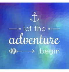 Let the adventure begin quote vector
