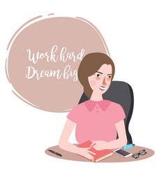 Work hard dream big woman working in office vector