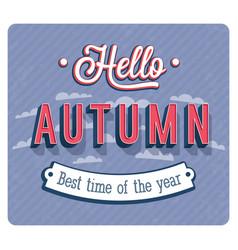 Hello autumn typographic design vector
