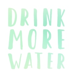 Drink more water motivational poster vector