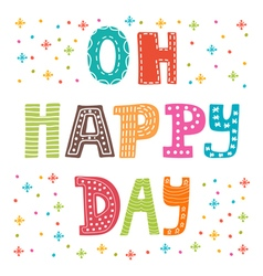 Oh happy day cute postcard funny greeting card vector