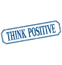Think positive square blue grunge vintage isolated vector