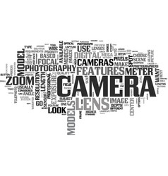 What should your look for in a new camera text vector