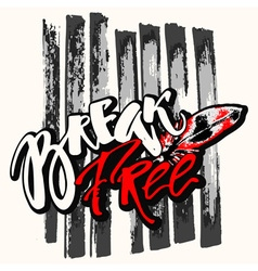 Break free freedom concept hand lettering vector