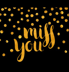 gold textured inscription miss you vector image