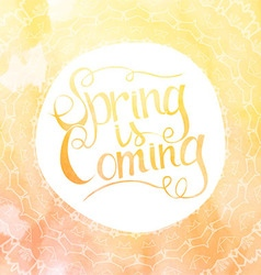 Orange watercolor inscription spring is coming vector