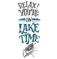 Relax you are on lake time cabine decor sign vector