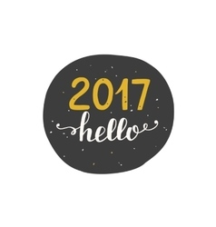 Hello 2017 label sticker isolated on white vector image vector image