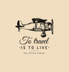 to travel is to live motivational quote vintage vector image vector image