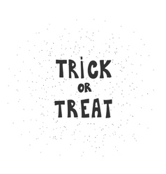 Trick or treat calligraphic inscription on a white vector