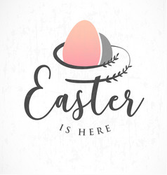 Easter is here greeting card with leaves and eggs vector