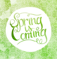 Green watercolor inscription spring is coming vector
