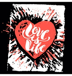 Love is life concept hand lettering motivation vector