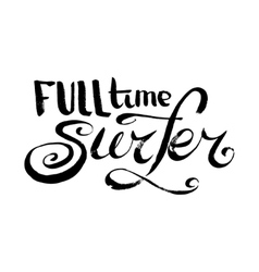 Full time surfer vector