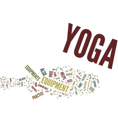 yoga equipment text background word cloud concept vector image vector image