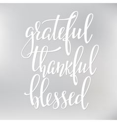 Grateful Thankful Blessed lettering typography vector image