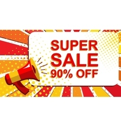 Megaphone with SUPER SALE 90 PERCENT OFF vector image vector image