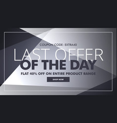 Gray sale and discount banner with last offer of vector