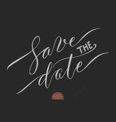 Hand drawn lettering save the date vector