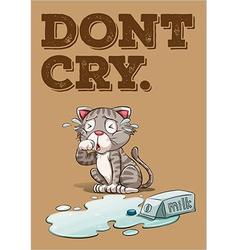 Do not cy over spilt milk idiom vector image
