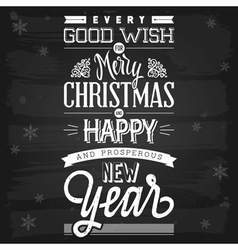 Christmas and New Year greetings chalkboard vector image vector image