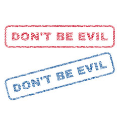 Don t be evil textile stamps vector