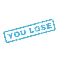 You lose rubber stamp vector