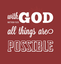 with god all things are possible vector image