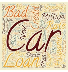 Bad Credit Car Loans For Hispanic Buyers text vector image vector image