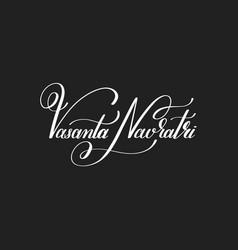 vasanta navaratri hand written lettering vector image vector image