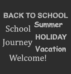 text drawn by chalk school vacation summer vector image vector image
