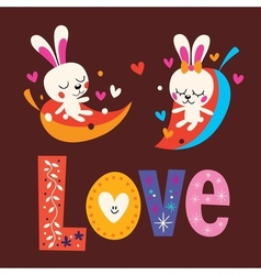 Cute bunnies word love retro typography lettering vector