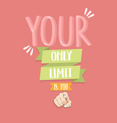 Your only limit is you quotes finger pointing vector