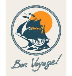 Sailing boat retro poster vintage bon voyage sign vector image