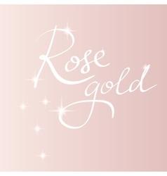 Rose gold backround lettering vector