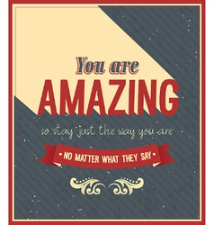 You are amazing typographic design vector