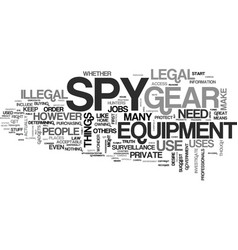 is spy gear legal text background word cloud vector image vector image