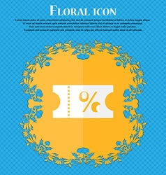 ticket discount icon sign Floral flat design on a vector image