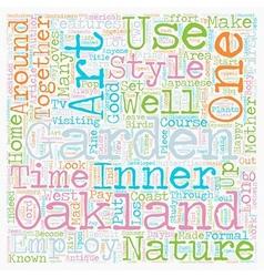 Mother Nature Loves an Oakland Garden text vector image