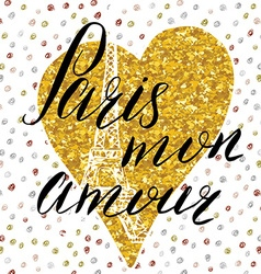 Paris my love lettering sign on gold glitter heart vector