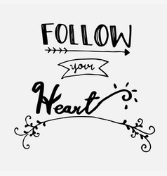 follow your heart greeting card hand lettering vector image vector image